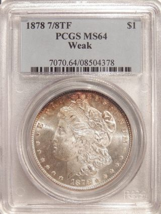 1878 7/8tf $1 Pcgs Ms - 64 Weak Near Gem Morgan Dollar photo