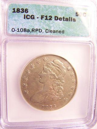 1836 Capped Bust Half Dollar Icg=f12 O - 108a photo