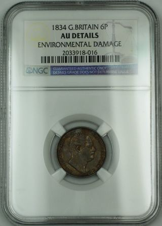 1834 Britain 6p Sixpence Coin William Iv Ngc Au Details Environmental Damage Akr photo