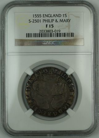1555 England 1s Shilling Silver Coin S - 2501 Philip & Mary Ngc F - 15 Akr photo