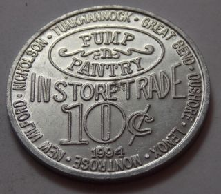 Vintage Pump N Pantry Good For 10¢ Token - Pa Great Bend Tunkhannock Dushore photo
