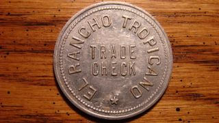 El Rancho Tropicano Santa Rosa,  California Ca Error? Trade Token Rare? photo
