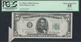$5 1950 - A Frn=cutting Error=pcgs 55 photo