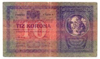 Fiume 10 Kronen 1904 (1920) Vg+ Hanstamp Citta Di Fiume Rare photo