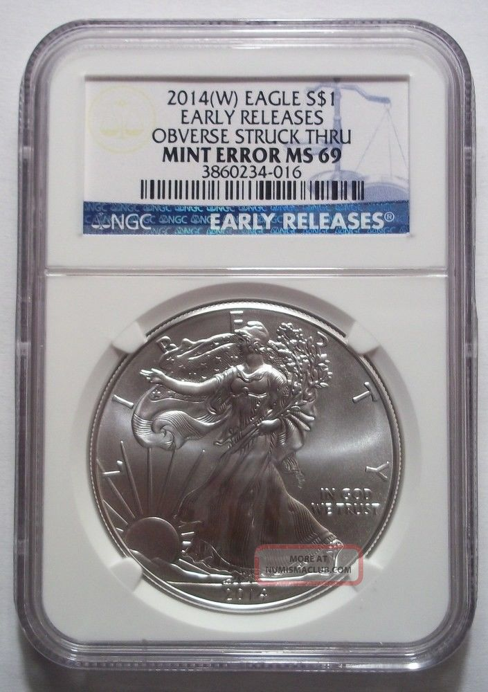 2014 W Silver Eagle Error Obverse Struck Thru Ngc Ms69