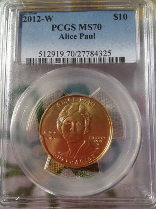 2012 - W Alice Paul $10 Gold First Spouse Pcgs Ms70 photo