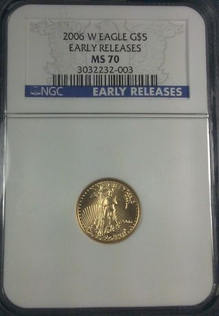 2006 - W $5 1/10 Oz Gold Eagle Ngc Ms70 Early Release photo