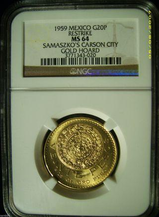 1959 Mexico Restrike G20p Gold 20 Pesos - Ngc Ms64 Samaszko ' S Carson City Hoard photo