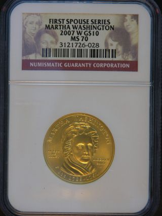 2007 - W Martha Washington First Spouse Series $10 Gold Coin Ngc Ms70 Uncirculated photo
