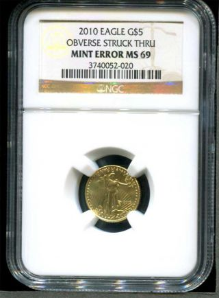 2010 $5 Uncirculated 1/10 Oz Gold Eagle Obverse Struck Thru Error Ngc Ms - 69 photo