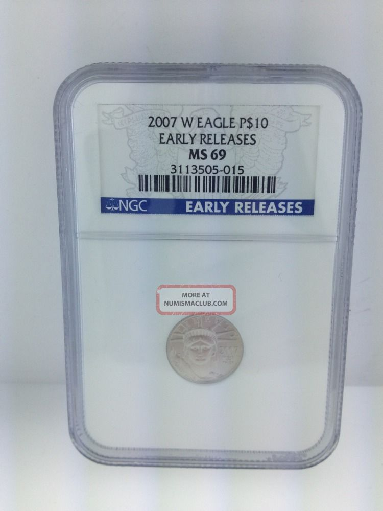 2007 W Platinum Eagle P $10 Early Releases Ms 69 Ngc Certified Highly Collectib Platinum photo