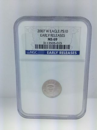 2007 W Platinum Eagle P $10 Early Releases Ms 69 Ngc Certified Highly Collectib photo
