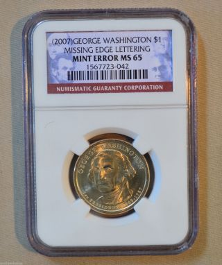 2007 Washington Dollar - Ngc Slabbed Ms65 - Error - Missing Edge Lettering photo