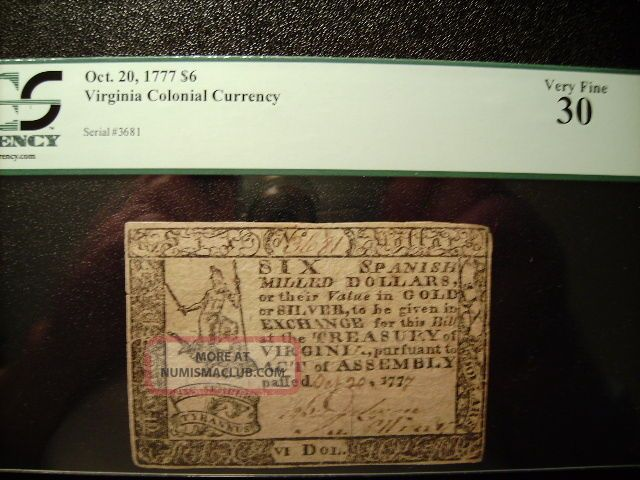 1777 Virginia Colonial Currency $6 Spanish Milled Dollars Pcgs Certified Vf30 Paper Money: US photo
