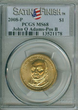 2008 P President John Q.  Adams Sms Pcgs Satin Ms 68. . . . .  Pos B photo