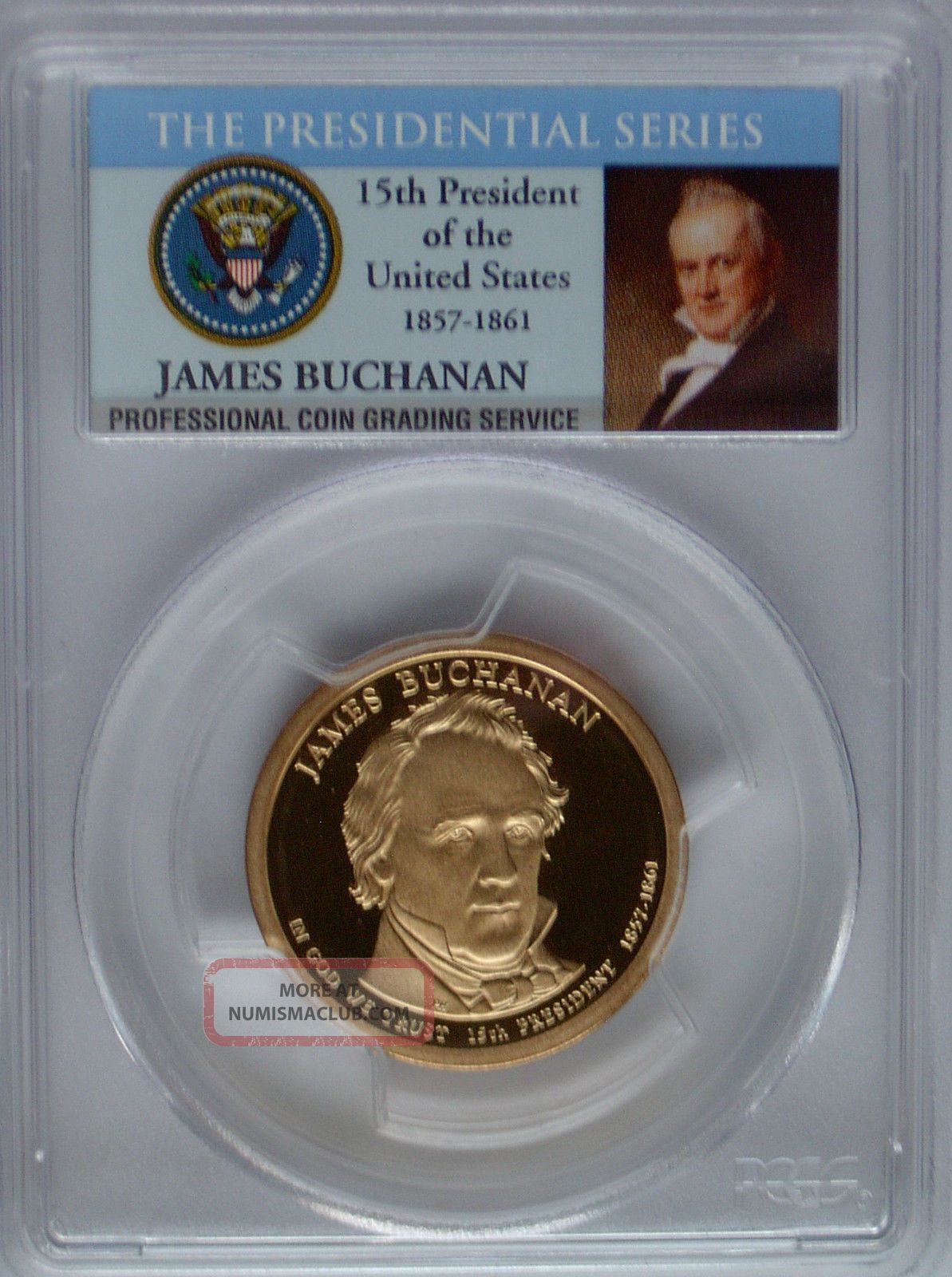 Pcgs 2010 S Proof James Buchanan 15th Presidential Dollar Pr69 Price Guide$16 Pf Dollars photo