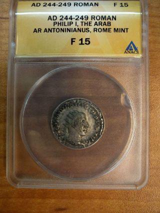 Ad 244 - 249 Roman Philip I Antoninianus Anacs F15 & photo