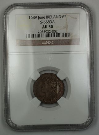 1689 June Ireland 6 Pence Coin S - 6583a James Ii Ngc Au - 50 Akr photo