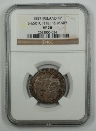 1557 Ireland 4p Silver Groat Coin S - 6501c Philip & Mary Ngc Vf 20 Akr photo