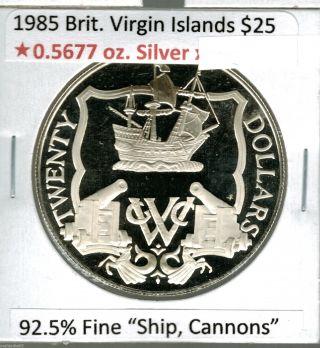 1985 British Virgin Islands $25.  Dollar Silver Proof.  925 Fine Tall Ship Cannons photo