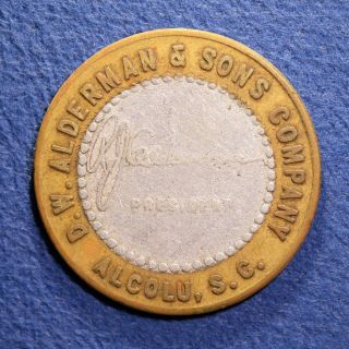 R9 South Carolina Lumber Token - D.  W.  Alderman & Sons Co. ,  25¢,  Alcolu,  S.  C. photo