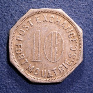 Rare South Carolina Military Token - Post Exchange,  10¢,  Fort Moultrie,  S.  C. photo