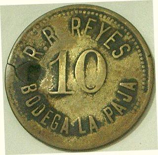 Dominican Republic C - 1920 R.  R.  Reyes - Bodega La Paja 10 Centavos Token W/ Cstps. photo