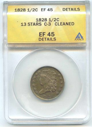 1828 Anacs Ef45 1/2 Cent Classic Head 13 Stars C - 3 Details Cleaned photo