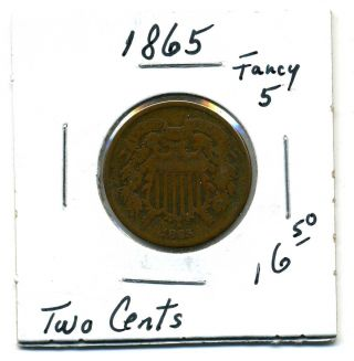 Two Cents 1865; Fancy 5,  Good photo
