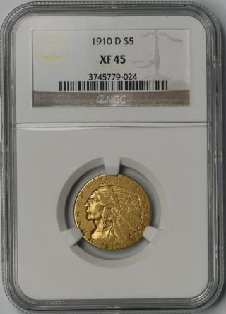 1910 - D Indian Head Gold Half Eagle $5 Xf 45 Ngc Mintage= 193,  600 photo