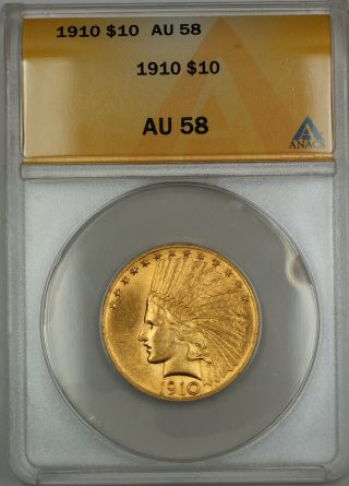 1910 $10 Indian Gold Eagle Coin Anacs Au - 58 photo