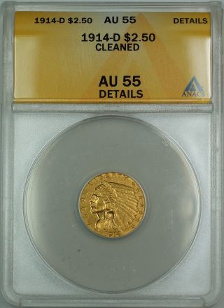 1914 - D $2.  50 Indian Quarter Eagle Gold Coin Anacs Au - 55 Details Cleaned photo