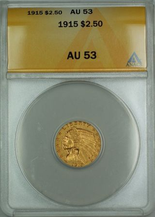 1915 $2.  50 Indian Quarter Eagle Gold Coin Anacs Au - 53 photo