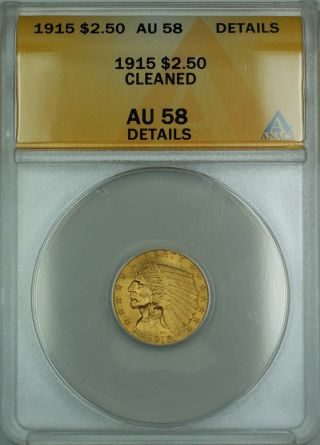 1915 $2.  50 Indian Quarter Eagle Gold Coin Anacs Au - 58 Details Cleaned photo