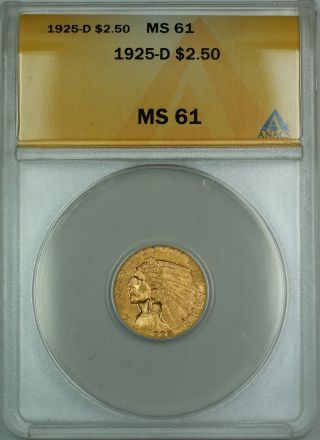 1925 - D $2.  50 Indian Quarter Eagle Gold Coin Anacs Ms - 61 photo