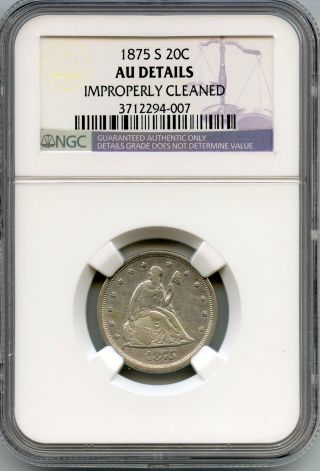 1875 - S Ngc Au Details - Twenty 20 Cent Coin - San Francisco - T20c Kl749 photo