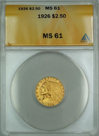 1926 $2.  50 Indian Quarter Eagle Gold Coin Anacs Ms - 61 photo