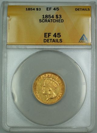 1854 $3 3 Dollar Gold Coin Anacs Ef - 45 Details Scratched photo
