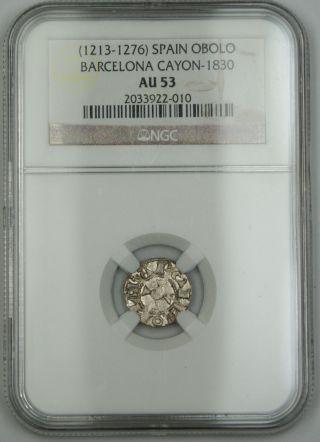 (1213 - 76) Spain Obolo Silver Coin Barcelona Cayon - 1830 Jaime I Ngc Au - 53 Akr photo