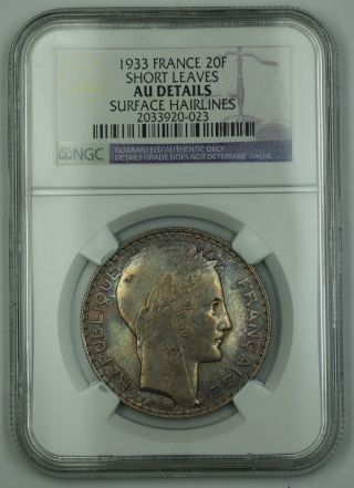 1933 France Silver 20 Franc Short Leaves Ngc Au Details Surface Hairlines Akr photo