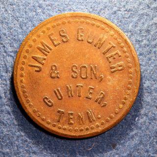 Rare & Unlisted Tennessee Token - James Gunter & Son,  10¢,  Gunter,  Tenn. photo