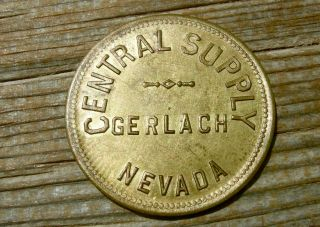 1900s Gerlach Nv Nevada (rare Town,  Washoe Co) Large Brass Central Supply Token photo