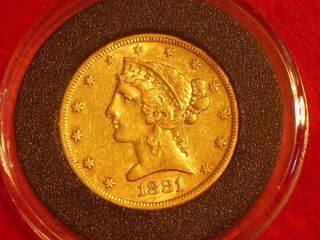 1881 S Five Dollar Gold Coronet Head Higher Grade Low Mintage Rare photo