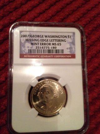 2007 George Washington $1 Missing Edge Lettering Error Ms 65 photo