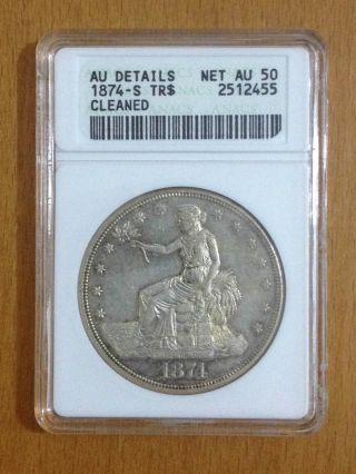 Usa 1874 - S Trade Dollar Anacs Graded Au50 Cleaned - photo