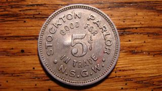 Stockton Parlor N.  S.  G.  W.  5¢ Stockton,  California,  Cal,  Ca.  Trade Token 1900s photo