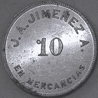 Dominican Republic J.  A.  Jimenez A.  10 Centavos Merchant Token - Very Scarce Grade - photo