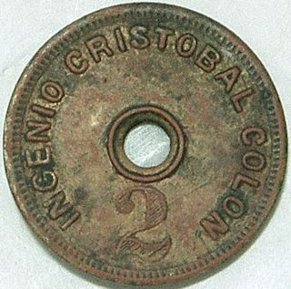 Dominican Republic Ingenio Cristobal Colon Nd (- 1900) 2 (centavos) photo
