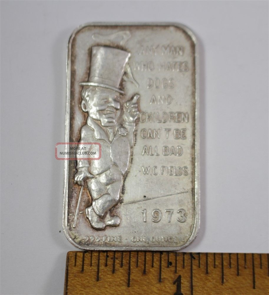 Wc Fields 1 Oz 999 Rare Silver Art Bar Quot Any Man That