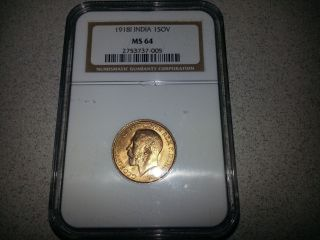 Ngc Uncirculated 1918 - I Ms64 Gold Full Sovereign Coin Ms Bu.  2354 Troy Oz India photo